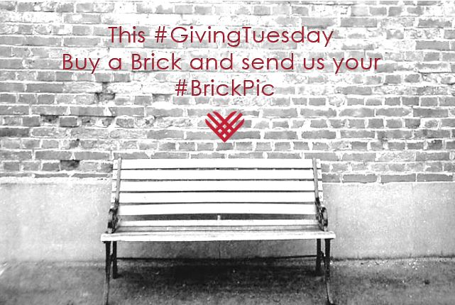 This Giving Tuesday – Buy a Brick!